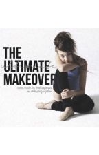 The Ultimate Makeover by freshfanfictions