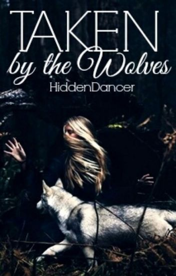 Taken by the Wolves