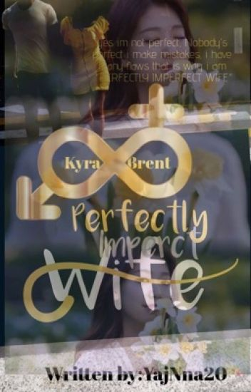 """""""Perfectly Imperfect Wife"""""""