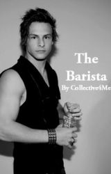 The Barista (A Collective/ Trent Bell Fan Fiction) by Holly5sauce