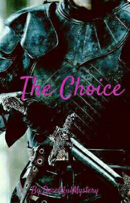 The Choice  by DeceitfulMystery