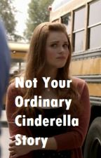 Not Your Ordinary Cinderella Story by DesertUnknownWolf