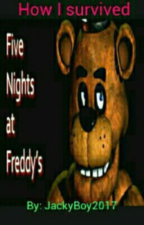 How i survived: A Five Nights at Freddy's fan fiction \ short story by Soft_JackyBoy