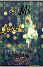 Si, mi Lord.. by tefiiwalter