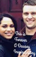 This is Forever! - A Dawsey Story Prequel by CrazyForSVUPD