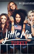 LITTLE MIX / TURKEY by BLACKmixerr