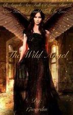 The Wild Angel by 17wardm