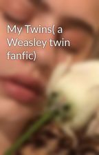 My Twins( a Weasley twin fanfic) by RainbowAwesomeness99