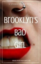 Brooklyn's Bad Girl - Brooklyn Beckham Fanfiction #Wattys2016 by asprinkleofhappiness