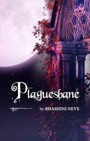 Plaguesbane by Bhashini