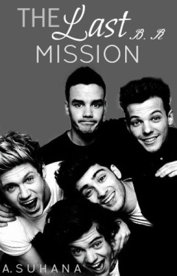 The Last Mission {One Direction FanFiction}