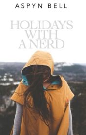 Holidays with a Nerd [REWRITING] by tintedmelodies