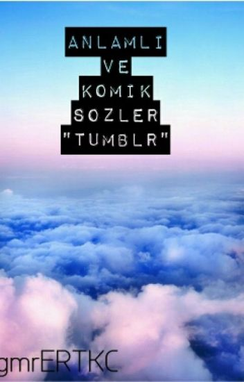 đọc Truyện Anlamlı Ve Komik Sözler Tumblr Ygmrertkc