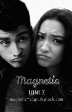 Magnetic // z.m [Tome 2] by 1Dpzrfection