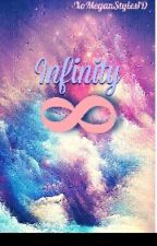 Infinity || Harry Styles FanFic AU || by XoMeganStyles1D