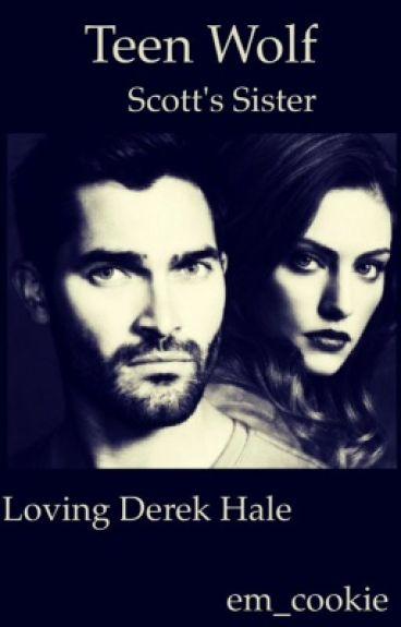 Teen Wolf- Scott's sister-loving Derek Hale