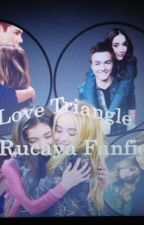 Love Triangle: a Rucaya story by SlayinFeels