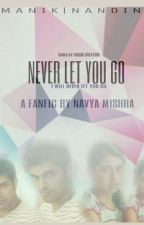 MaNan:NEVER LET YOU GO{Completed} by Purna_Chatterjee