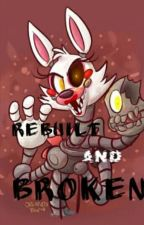 Rebuilt and Broken (a FNAF fanfiction) by Demonxwolfy