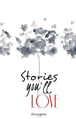 Storie's You'll Love :)