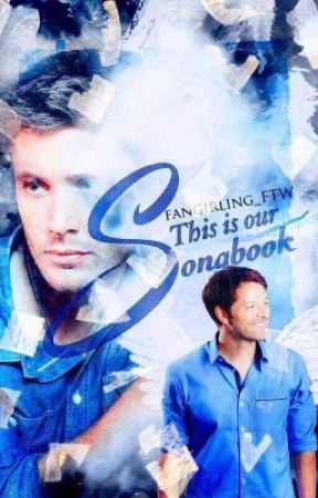 This is Our Songbook (Destiel Fanfic) by Fangirling_FTW_