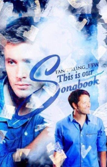This is Our Songbook (Destiel Fanfic)