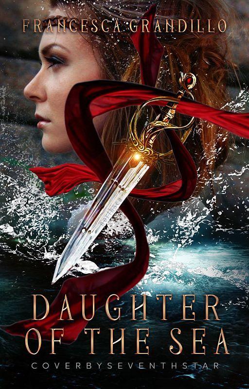 Daughter of the Sea (#Wattys2016) by masheena