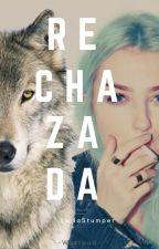 Rechazada by XxxXChicaAnonimaXxxX