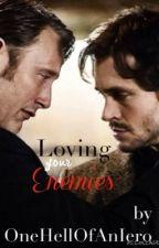 Loving your Enemies ||Hannigram|| by OneHellOfAnIero