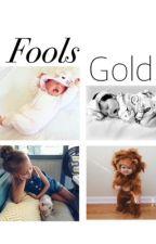 Fools Gold |N.H| by Daddyhoran123
