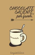 chocolate caliente, por favor © ➸ en edición. by beginbliss