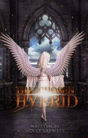 The Chosen Hybrid *Heavily Editing* by SkinnyLizzy