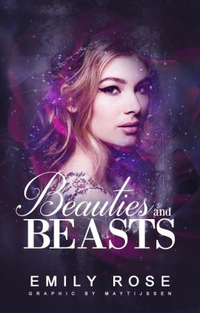 Beauties and Beasts [COMPLETED] // OLD VERSION by flowersandmurders