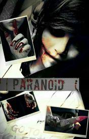 Paranoid (Yaoi) by MeloJem