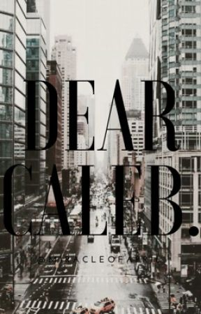 Dear Caleb.  by miracleofapril