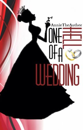 One HELL of a Wedding  by AnnieTheAuthor