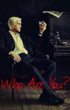 Who Are You? (Draco Malfoy) by AnimeDreamer44