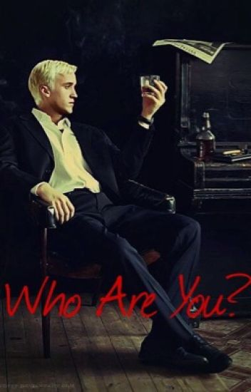 Who Are You? (Draco Malfoy)