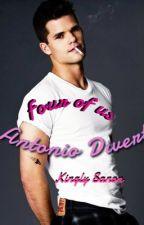 Four of us-Antonio Divert( Book One) by Kinglyksanon