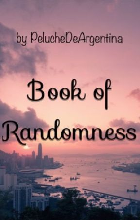 Book of Randomness by PelucheDeArgentina