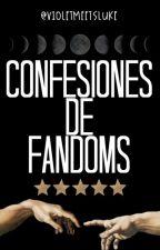 Confesiones de fandoms by violetmeetsluke