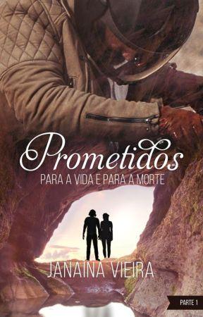 Prometidos - Para a vida e para a morte (livro III) by JanaRV