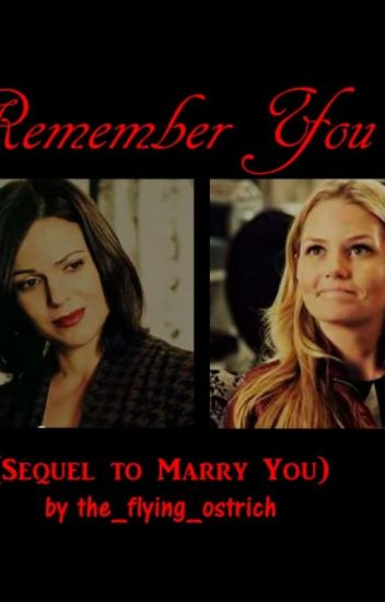 Remember You (sequel to Marry You) (SwanQueen)