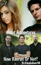 Ghost Adventures: New Recruit Or Not? by EmsGallant98