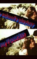 The School's PLAYBOY is my FIANCÈ!? by CarelessIce
