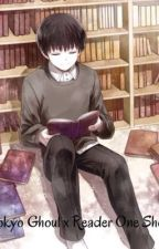Tokyo Ghoul x reader one shots by PandaExpress666