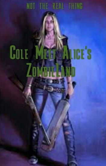 Cole meets Alice In Zombieland