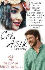 Çok Aşık (#Al&Sel Fanfiction) (DÜZENLENİYOR) by irmkrby