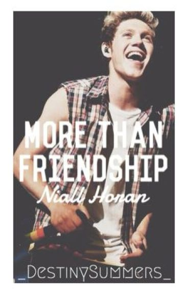 More Than Friendship [ Niall Horan ] -COMPLETED- Editing