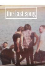 the last song//l.s by godloveshilly